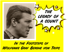 the legacy of a count In the Footsteps ofWolfgang Graf Berghe von Trips
