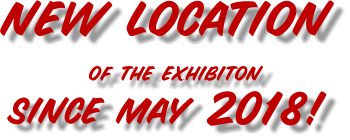 new location of the exhibiton since may 2018!