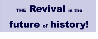 THE Revival is the future of history!