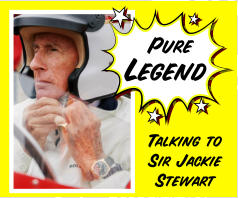 Talking toSir JackieStewart Pure Legend
